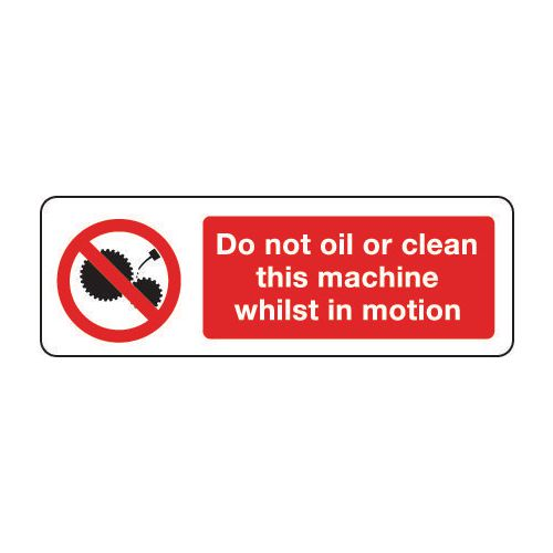 Machinery and general engineering - Do not oil or clean this machine whilst in motion
