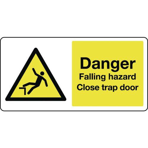 Large signs - Danger falling hazzard close trap door