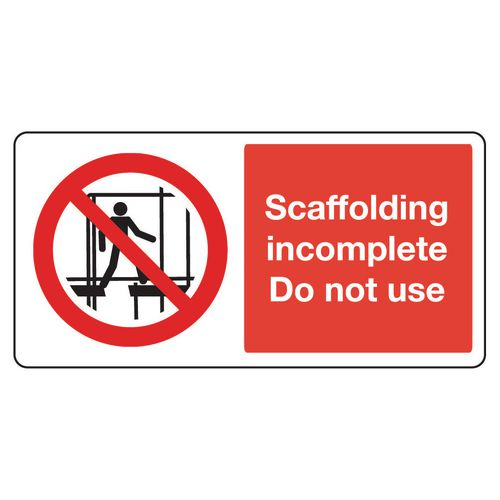 Large signs - Scaffoldoing incomplete do not use
