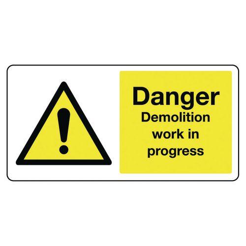Large signs - Danger demolition work in progress