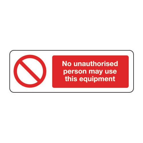 Machinery and general engineering - No unauthorised person may use this equipment
