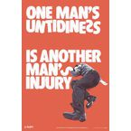 Safety posters - One man's untidyness is another man's injury