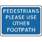 Warning information & regulation signs - Pedestrians please use other footpath